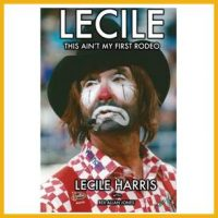 Lecile This Ain't My First Rodeo available on the ProRodeo Hall of Fame online store. Click image to purchase.