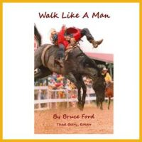 Walk Like A Man available on the ProRodeo Hall of Fame online store. Click image to purchase.