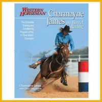 Western Horseman Charmayne James on Barrel Racing available on the ProRodeo Hall of Fame online store. Click image to purchase.